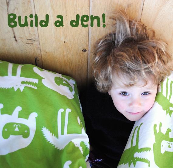 Build a den