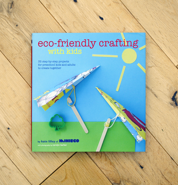 Eco-friendly crafting with kids. Copyright  Ryland Peters &amp; Small Ltd